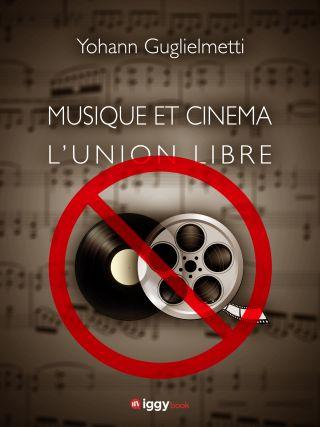Musique et cinéma, l'union libre