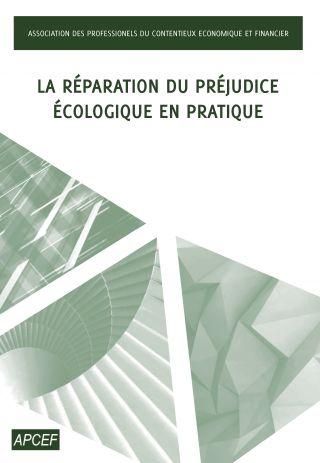 La réparation du préjudice écologique en pratique