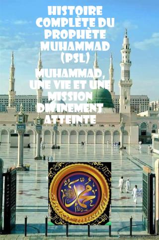 HISTOIRE DU PROPHETE MUHAMMAD (PSL)