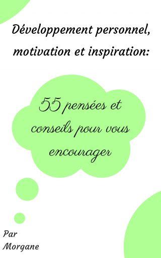 Développement personnel, motivation et inspiration: 55 pensées et conseils pour vous encou