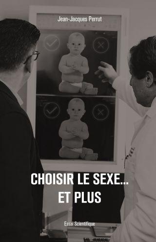Choisir le sexe ...et plus