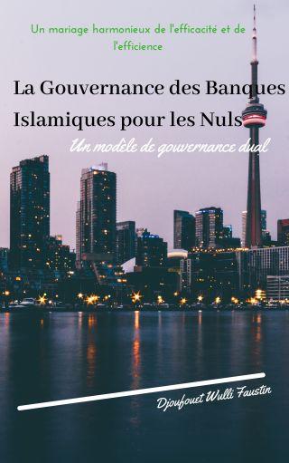 La Gouvernance des Banques Islamiques pour les Nuls