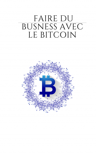 Faire du business avec le bitcoin