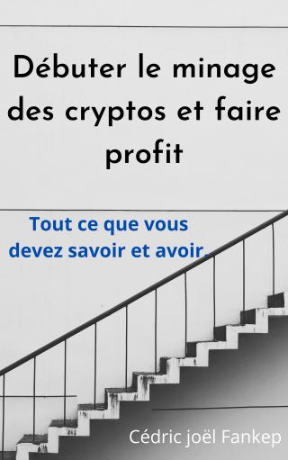 Débuter dans le minage des cryptos et faire profit