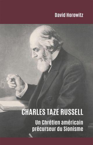 Charles Taze Russell, Un Chrétien Américain Précurseur du Sionisme