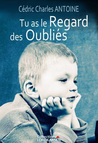 TU AS LE REGARD DES OUBLIÉS