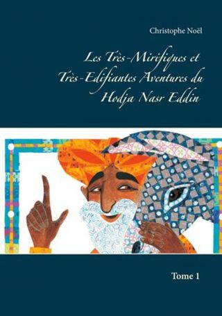 Les Très-Mirifiques et Très-Edifiantes Aventures du Hodja Nasr Eddin