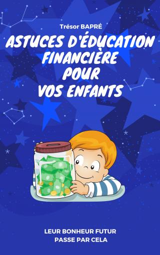 Astuces d'éducation financière pour vos enfants
