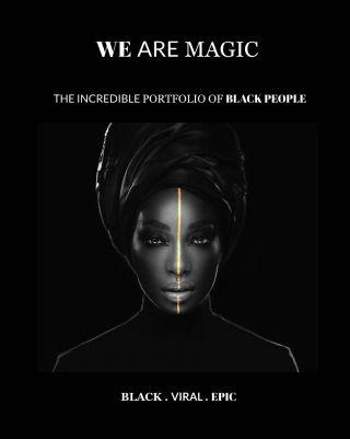 We Are Magic - BLACK . VIRAL . EPIC