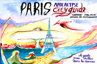 Paris Apocalypse City Guide