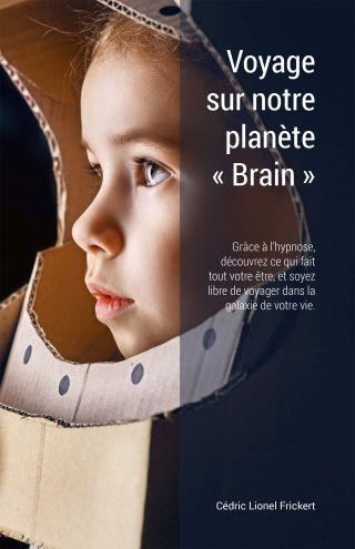 """Voyage sur notre planète """"Brain"""""""