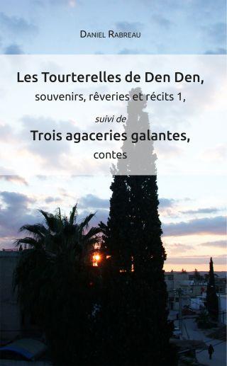 Les Tourterelles de Den Den, souvenirs, rêveries et récits 1, suivi de Trois agaceries gal