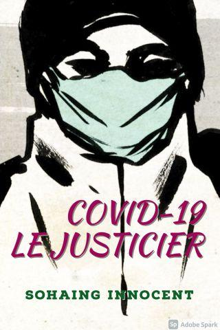 COVID-19 LE JUSTICIER
